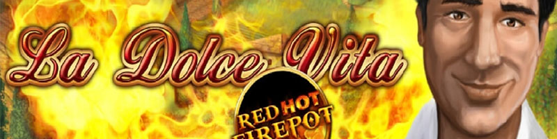 25 Free Spins for Monday on La Dolce Vita Red Hot Firepot