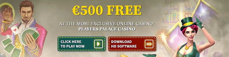 Play with 500 EUR FREE at Players Palace Casino - view
