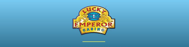 Lucky Emperor Casino double your first deposit up to 100 EUR
