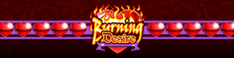 Play Burning Desire WIN 100 USD - view